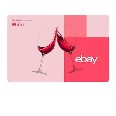 Because You Love Wine  - eBay Digital Gift Card $15 to $200