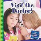 Visit the Doctor! by Katie Marsico, Marsico Katie (Paperback / softback, 2015)