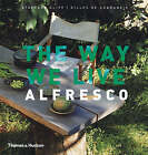 The Way We Live: Alfresco by Stafford Cliff, Gilles de Chabaneix (Hardback, 2005)