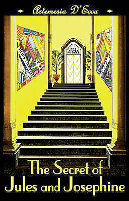 The Secret of Jules and Josephine: An Art Deco Fairy Tale, D'Ecca, Artemesia, Ne