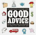 Good Advice : More Than 2,000 Quotations to help You Live Your Life by William Safire (1993, Hardcover)