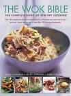 The Wok Bible: The Complete Book of Stir-Fry Cooking by Becky Johnson, Jenni Fleetwood, Sunil Vijayakar (Hardback, 2013)
