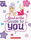 Girls' Life Head-To-Toe Guide to You by Scholastic (Paperback / softback)