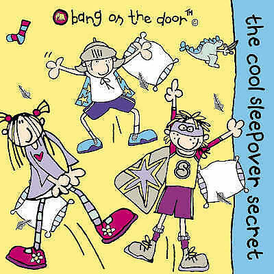 """VERY GOOD"" The Cool Sleepover Secret: Picture Book: Bk. 2 (Bang on the door), B"