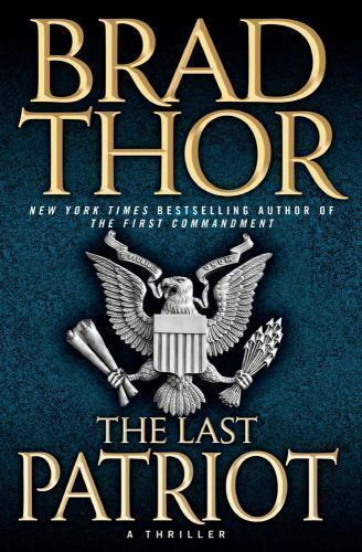 The Scot Harvath Ser. The Last Patriot By Brad Thor 2008, Hardcover  - $1.20