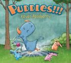 Puddles 9780062307842 by Kevan Atteberry Hardback