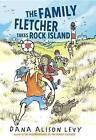 The Family Fletcher Takes Rock Island by Dana Alison Levy (Hardback, 2016)
