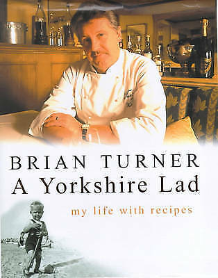 """""""AS NEW"""" Brian Turner, A Yorkshire Lad: My Life with Recipes Book"""