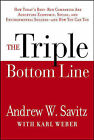 The Triple Bottom Line: How Today's Best-run Companies Are Achieving Economic, Social and Environmental Success - And How You Can Too by Andrew W. Savitz, Karl Weber (Hardback, 2006)