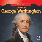The Life of George Washington by Maria Nelson (Hardback, 2012)