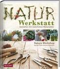 Naturwerkstatt von Klaus Wagener (2016, Gebundene Ausgabe)