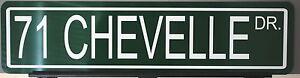 "METAL STREET SIGN "" 71 CHEVELLE DRIVE "" SS 396 427 454 SUPER SPORT 1971 72 73"