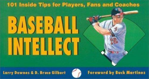 Baseball Intellect : 101 Tips for Players, Fans and Coaches