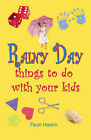 Rainy Day Things to Do with Your Kids: Without Breaking the Bank by Faun Harkin (Paperback, 2006)