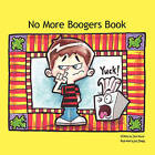 No More Boogers Book by Tara Dowd (Paperback, 2009)