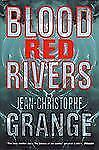 The Blood-Red Rivers by Jean-Christophe Grange (2000, Hardcover)