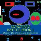 Monster's Battle Book 1: Battle Book One by Othen Donald Dale Cummings (Paperback / softback, 2012)