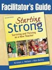 Starting Strong: Surviving and Thriving as a New Teacher by Kristen J. Nelson, Kimberley Bailey (Paperback, 2014)
