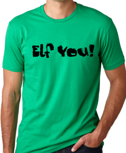 4d1dce02d Image is loading Elf-You-Funny-Christmas-T-Shirt-fun-xmas-