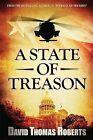 A State of Treason by David Thomas Roberts (Paperback / softback, 2014)