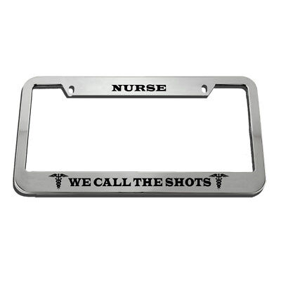 License Plate Frame Nurse We Call The Shots Zinc