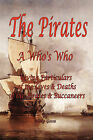 The Pirates - A Who's Who Giving Particulars of the Lives & Deaths of the Pirates & Buccaneers by Philip Gosse (Paperback / softback, 2006)