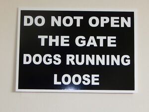 Do Not Open The Gate Dogs Running Loose Warning Sign
