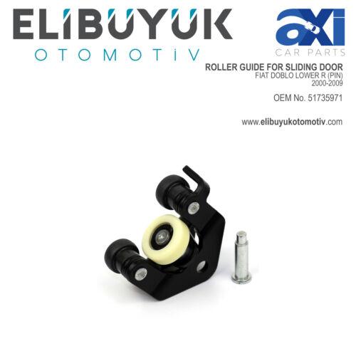 FIAT DOBLO I.II SLIDING DOOR ROLLER LOWER RIGHT 51735971