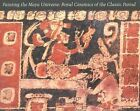 Painting the Maya Universe: Royal Ceramics of the Classic Period by Dorie Reents-Budet (Paperback, 1994)