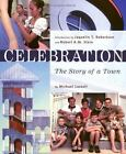 Celebration : The Story of a Town by Michael Lassell (2004, Hardcover)
