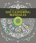 100 Glittering Mandalas: Relax with Coloring by Get Creative 6 (Hardback, 2016)