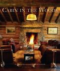 Cabin in the Woods by Ralph Kylloe (2007, Hardcover)