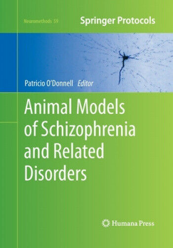 Animal Models of Schizophrenia and Related Disorders (Neuromethods)