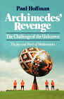Archimedes' Revenge: The Challenge of the Unknown by Professor of Philosophy Paul Hoffman (Paperback / softback, 1988)
