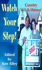 Watch Your Step!: Country Wit & Humor by Ken Alley (Paperback / softback, 2001)