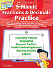 5-Minute Fractions & Decimals Practice, Grades 4-8  : 180 Quick & Motivating Activities Students Can Use to Practice Essential Math Skills-Every Day of the School Year by Jill Safro (Mixed media product, 2011)