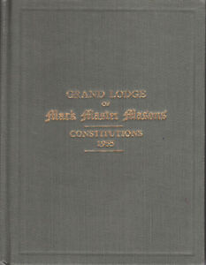 00100. Mark Master Masons Grand Lodge Constitutions 1955 First Impression