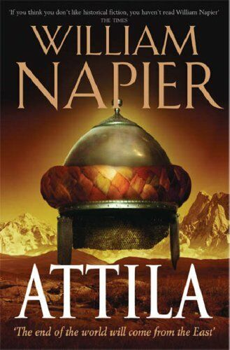 ATTILA: The end of the world will come from the East By William Napier