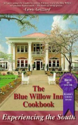 Blue Willow Inn Cookbook: Experiencing the South