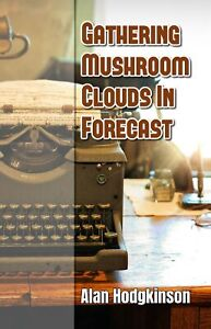 Gathering-Mushroom-Clouds-In-Forecast-by-Alan-Hodgkinson