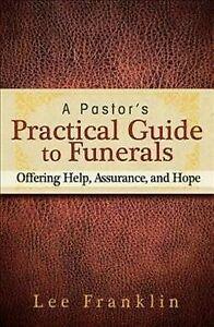 Pastor-039-s-Practical-Guide-to-Funerals-Offering-Help-Assurance-and-Hope-Pa