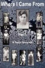 Where I Came from - Part I by N. Susan Hall (2008, Paperback)