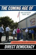 The Coming Age of Direct Democracy : California's Recall and Beyond by Mark...