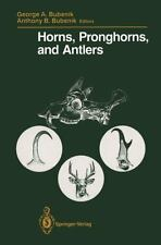 Horns, Pronghorns, and Antlers: Evolution, Morphology, Physiology, and-ExLibrary