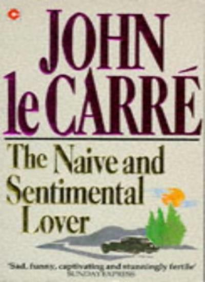 The Naive and Sentimental Lover (Coronet Books) By John le Carré