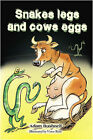 Snakes Legs and Cows Eggs by Adam Bushnell (Paperback, 2007)
