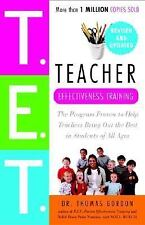 Teacher Effectiveness Training: The Program Proven to Help Teachers Bring Out th