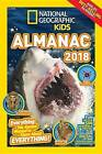 National Geographic Kids Almanac 2018 by National Geographic Kids (Hardback, 2017)