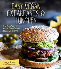 Easy Vegan Breakfasts and Lunches : The Best Way to Eat Plant-Based on the Go by Maya Sozer (2016, Hardcover)