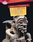 Tools and Treasures of the Ancient Maya by Matt Doeden (Hardback, 2014)